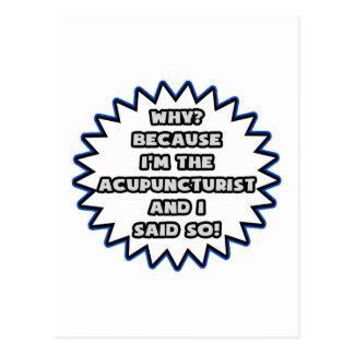Acupuncturist .. Because I Said So Postcard