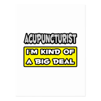 Acupuncturist I m Kind of a Big Deal Post Cards