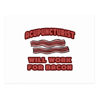 Acupuncturist .. Will Work For Bacon Postcard