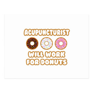 Acupuncturist Will Work For Donuts Postcards