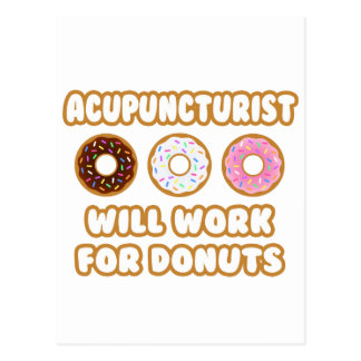 Acupuncturist .. Will Work For Donuts Postcards
