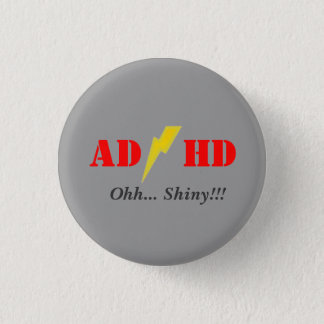 AD/HD oohhh shiny 3 Cm Round Badge