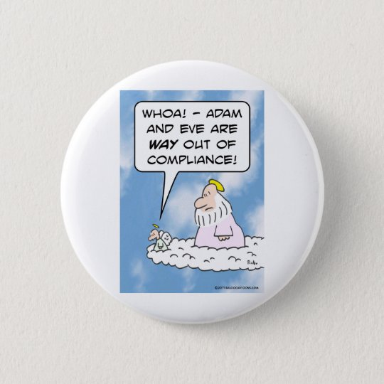 Adam and Eve are out of compliance. 6 Cm Round Badge