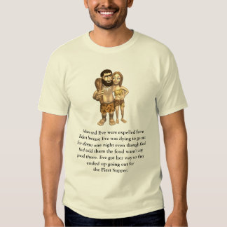 Adam and Eve were expelled from Eden ... Tshirts