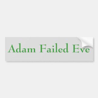 Adam Failed Eve Bumper Sticker