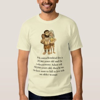 Adam older Eve, If the mitochondrial Eve is 202... T-shirt