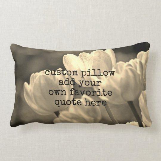 add a quote pillow sepia tulip photograph