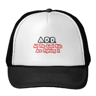 ADD All The Cool Kids Are Fighting It Trucker Hat