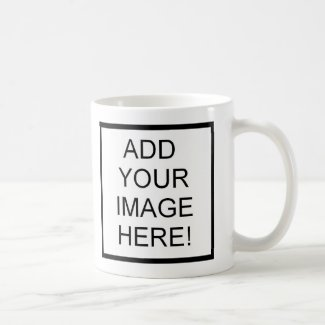 Add An Image Mug - Make it your own!