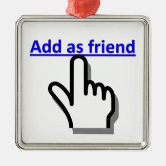 Add As Friend Ornament