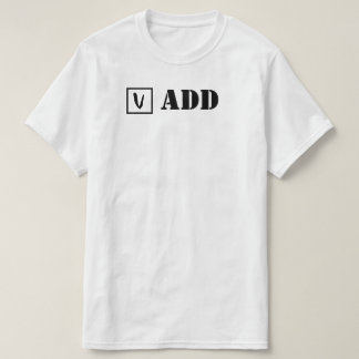 ADD; Cheque! T-Shirt