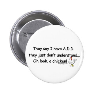 ADD Chicken Humor Quote 6 Cm Round Badge