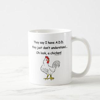 ADD Chicken Humor Slogan Basic White Mug