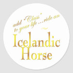 Add Class to your life, ride an Icelandic Horse Round Sticker