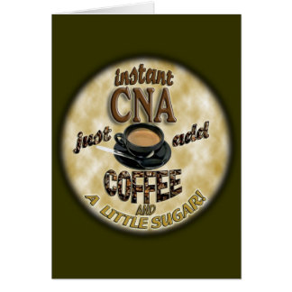 ADD COFFEE INSTANT NURSE CNA - CERTIFIED ASSISTANT GREETING CARD