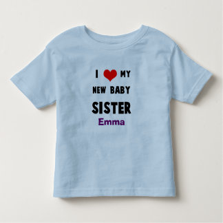Add Your Baby's Name I Love my Baby Sister Shirt