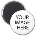 Add Your Image or Text Here Fridge Magnet
