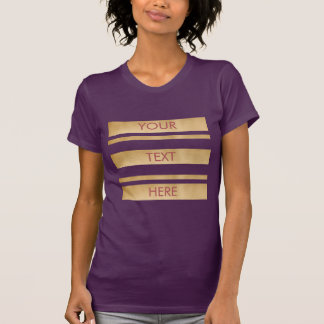 Add your own custom text, faux gold stripes T-Shirt