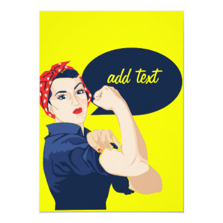 Add your own text to rosie riveter 13 cm x 18 cm invitation card