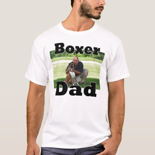 ADD YOUR PHOTO Boxer DAD T-Shirt