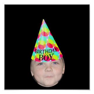 Add Your Photo To A Birthday Boy Party Hat Poster