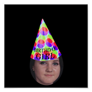 Add Your Photo To A Birthday Girl Party Hat Poster