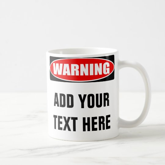 Add Your Text Custom Personalised Warning Sign Coffee