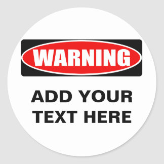 Add Your Text Custom Personalized Warning Sign Classic Round Sticker
