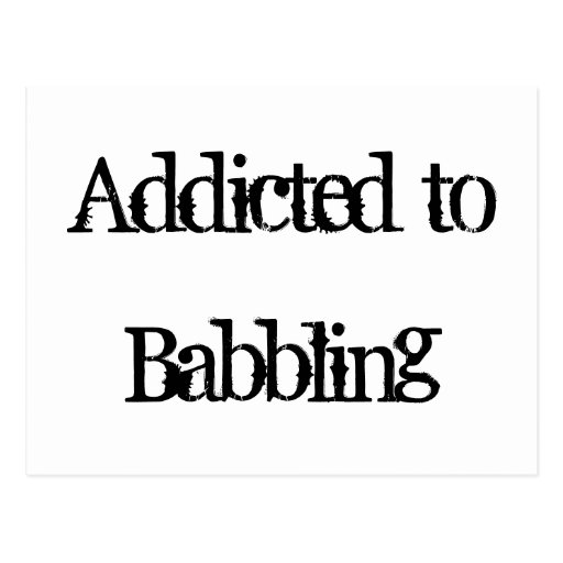 Addicted to Babbling Postcard