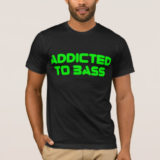Addicted To Bass T-Shirt