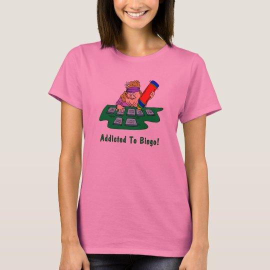 Addicted To Bingo T-Shirt