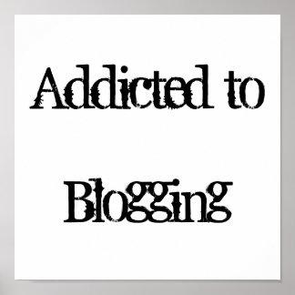 Addicted to Blogging Print