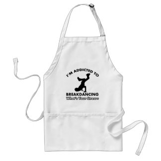addicted to breakdance adult apron