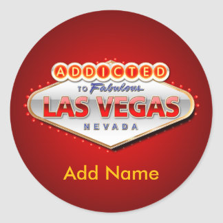Addicted to Las Vegas, Nevada Funny Sign Round Sticker