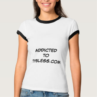 ADDICTED TO TYBLESS.COM T SHIRTS
