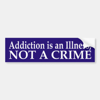 Addiction is an Illness Bumper Sticker