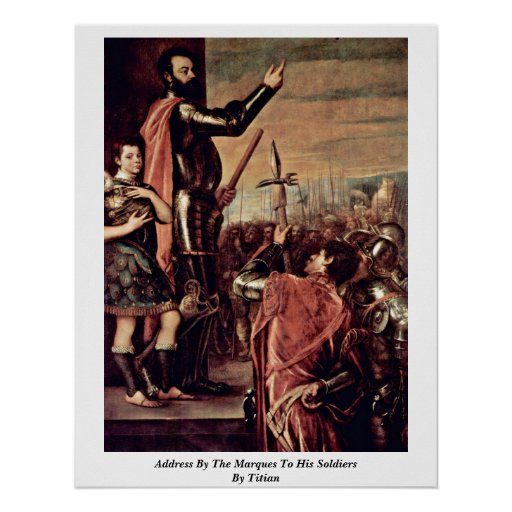 Address By The Marques To His Soldiers By Titian Poster