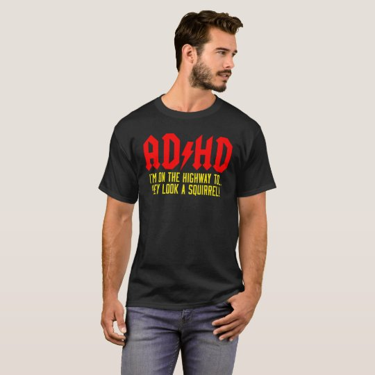 ADHD Awareness T-Shirt | Hey Look A Squirrel!