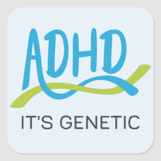 ADHD DNA - It's Genetic Square Sticker