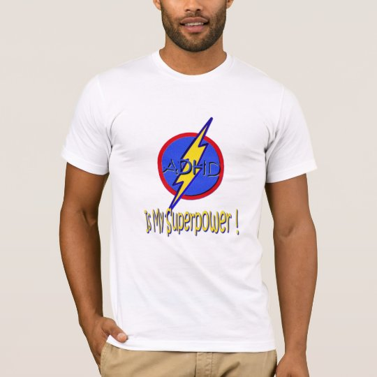 ADHD IS MY SUPERPOWER! T-Shirt