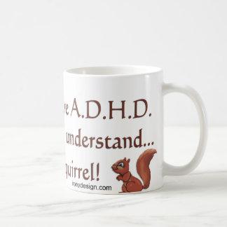 ADHD Squirrel Humor Saying Basic White Mug