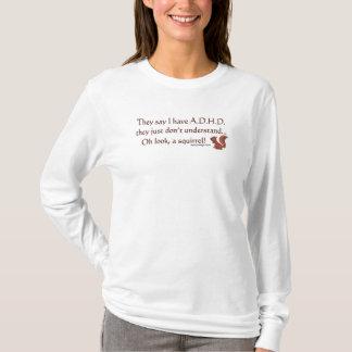 ADHD Squirrel Humor T-Shirt