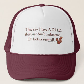 ADHD Squirrel Humor Trucker Hat