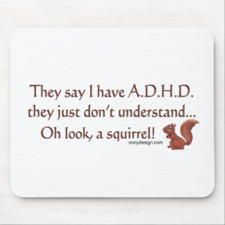 ADHD Squirrel Humour Mouse Pads