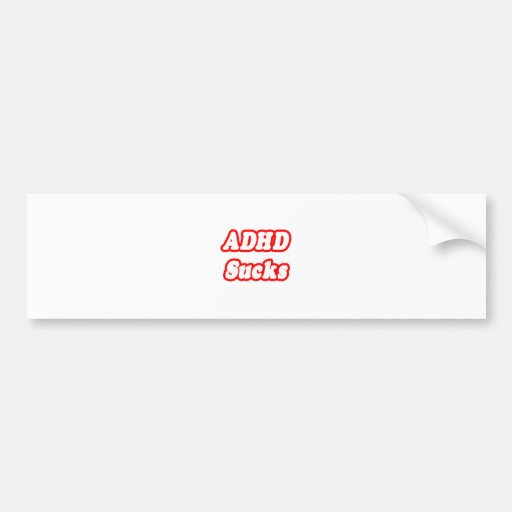 ADHD Sucks Bumper Stickers