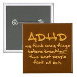 ADHD Think More 15 Cm Square Badge