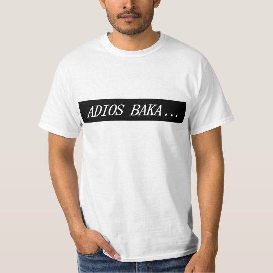Adios Baka T-Shirt