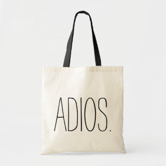 Adios. Goodbye. Tote Bag