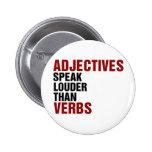 Adjectives speak louder than verbs button