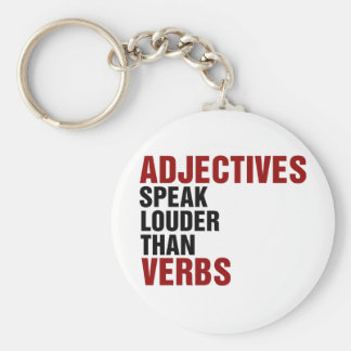 Adjectives speak louder than verbs key ring
